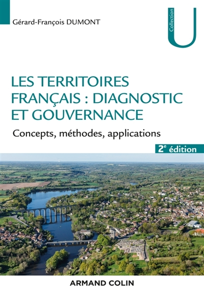 LES TERRITOIRES FRANCAIS : DIAGNOSTIC ET GOUVERNANCE   2E ED.   CONCEPTS, METHODES, APPLICATIONS